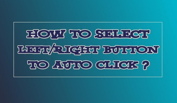 How to Select Left Right Button To Auto Click